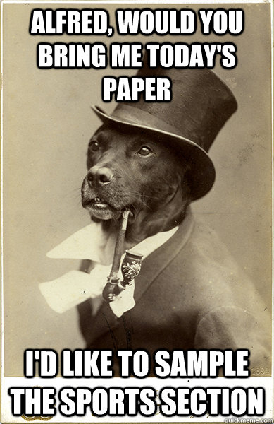 Funny Old English Meme : Best of the old money dog meme pics pleated jeans