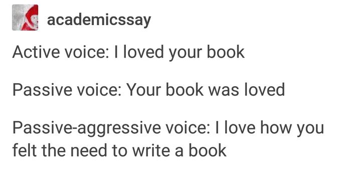 Passive voice in essay writing is when we